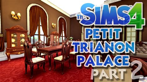 The Sims 4 House Building: Petit Trianon Palace   Part 2