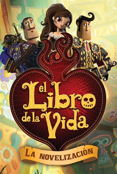 libro la loca de la el libro de la vida la novelizaci 243 n the book of life movie novelization ebook by stacia
