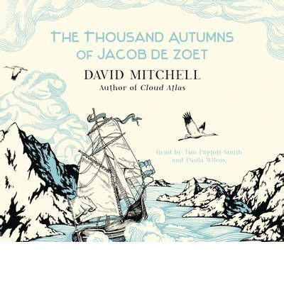 the thousand autumns of jacob de zoet a novel the thousand autumns of jacob de zoet david mitchell