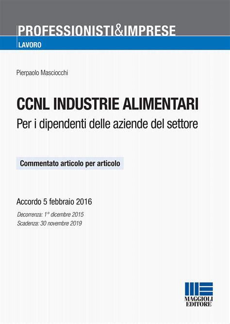 contratto di lavoro industria alimentare ccnl industrie alimentari