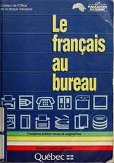 le bureau le fran 231 ais au bureau 1988 edition open library