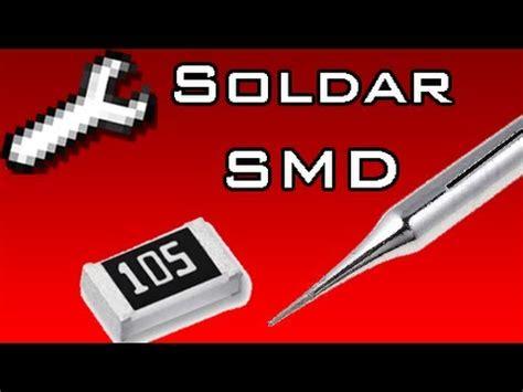 resistor smd como soldar c 243 mo soldar componentes smd