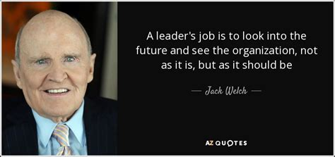 jack welch quote  leaders job      future
