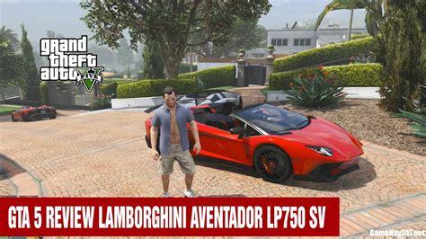 gta 5 mod siêu xe lamborghini aventador sv roadster 2016 gta 5 mods độ xe lamborghini aventador lp750 sv 39 tỷ tại việt nam grand theft auto v youtube