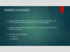 Energy changes Endothermic And Exothermic Reactions Temperature Change