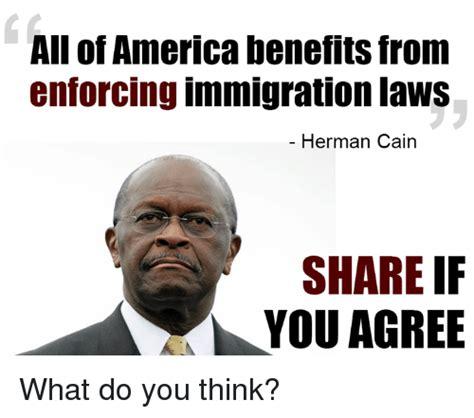 Herman Cain Meme - 25 best memes about enforce immigration laws enforce