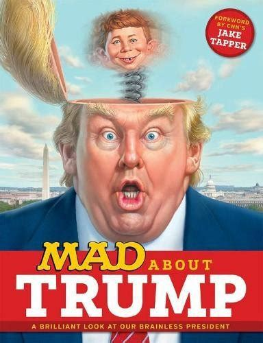 mad about a brilliant look at our brainless president mad about a brilliant look at our brainless