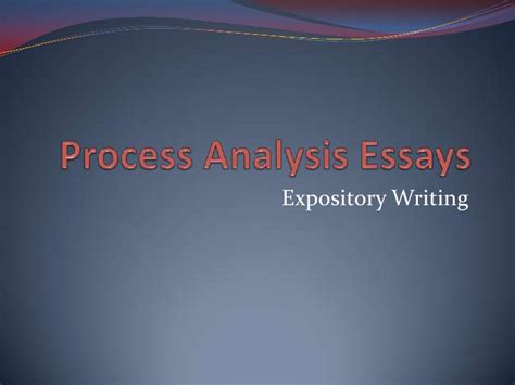 Expository Essay Process Analysis by Process Analysis Essays