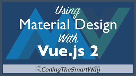 vue js 2 web development projects learn vue js by building 6 web apps books using material design with vue js 2 codingthesmartway