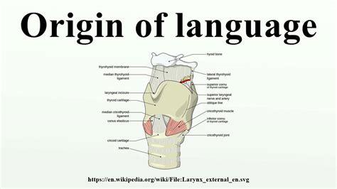 Of Language origin of language