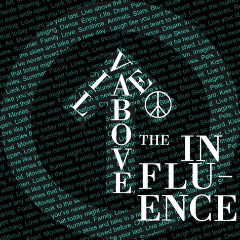 Above The Influence by Above The Influence Images Above The Influence Hd