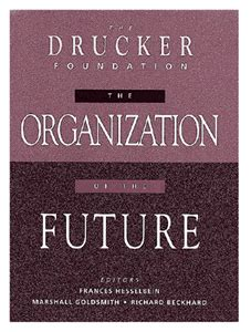 The Organization Of The Future Marsall Goldsmith Quot The Organization Of The Future Quot Edited By Frances