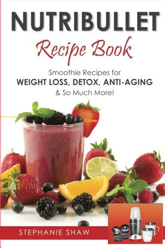 Nutribullet Green Detox Recipe by Nutribullet Recipe Book Smoothie Recipes For Weight Loss