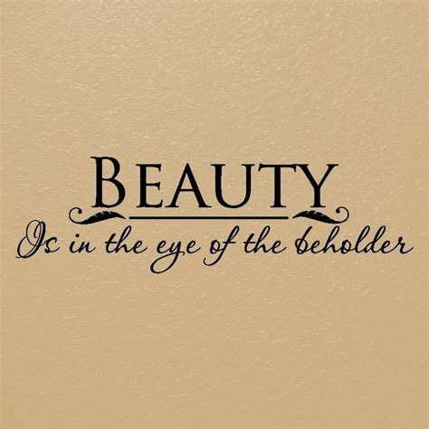 beauty is in the eye of the beholder tattoo is in the eye of the beholder quote is in