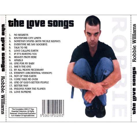 best robbie williams songs the songs robbie williams mp3 buy tracklist