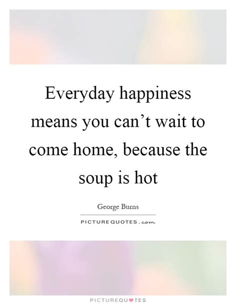 come home to your favorite soup of the day and hearty soup bisque and chowder recipes books everyday happiness means you can t wait to come home
