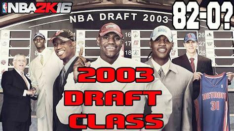 nba better draft class sportz 2003 nba draft gallery