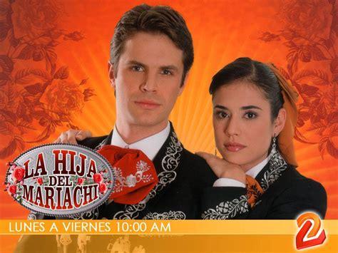 la hija de la la hija del mariachi tv series 2006 filmaffinity
