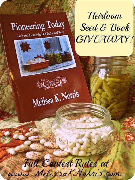 Seed Giveaway - giveaway heirloom garden seed copy of pioneering today melissa k norris