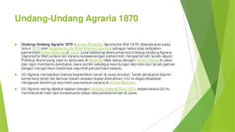 Uu Agraria Dan Aplikasinya kebijakan pemerintah kolonial inggris dan pelaksanaan tanam paksa