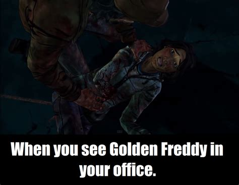 Meme Freddy - twd meme 6 golden freddy by vetorhuskysamuria on deviantart