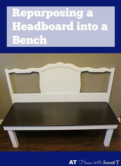 headboard into bench repurposing a headboard into a bench part 2 benches tables and dining tables