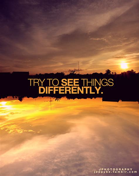 Quotes About Seeing Things Differently