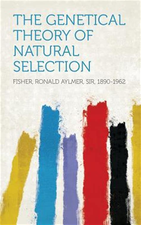 the genetical theory of selection classic reprint books the genetical theory of selection by ronald aylmer