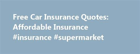 Free Car Insurance Quotes by 25 Best Free Car Insurance Quotes On Free Car