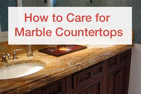 caring for marble countertops news and articles about orlando granite countertops