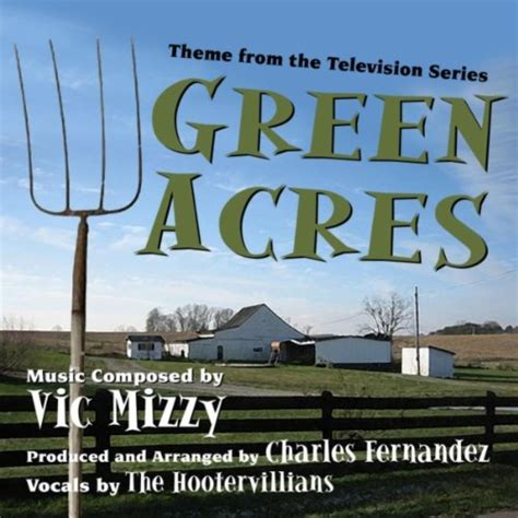 theme song green acres green acres theme song written by composer vic mizzy