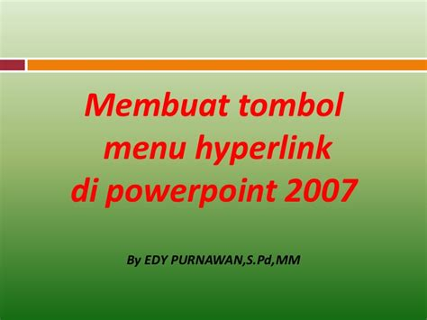 membuat video powerpoint 2007 01 membuat tombol menu hyperlink di power point 2007