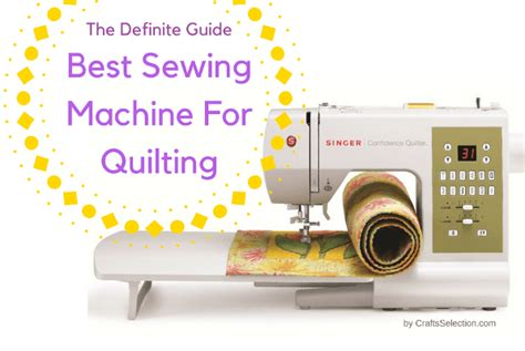 Best Sewing Machine For Quilting by Best Sewing Machines For Quilting The Definite Guide 2018