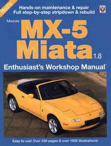 automotive repair manual 1997 mazda mx 5 instrument cluster mazda mx 5 miata 1 8 enthusiast workshop manual