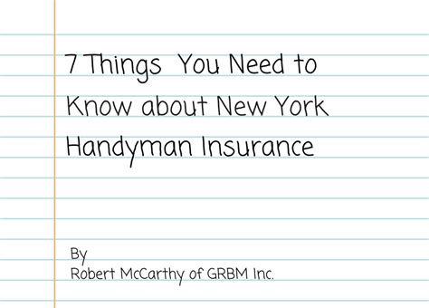 learning new things and you need to understand 7 things you need to about new york handyman insurance grbm insurance