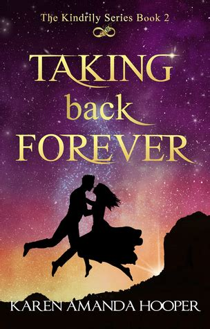 Taking Back Forever taking back forever the kindrily 2 by amanda hooper
