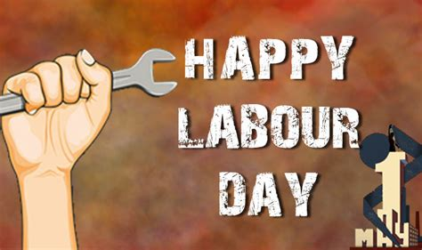S Day On Which Date In India Labour Day 2017 Wishes Best May Day Quotes