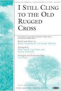 Cling To The Rugged Cross by I Still Cling To The Rugged Cross Arranged By Mike Speck