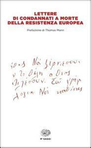 lettere di condannati a morte della resistenza europea canzoni contro la guerra lettera di un condannato a