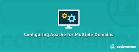 configure xp multiple domains configuring apache for multiple domains codementor