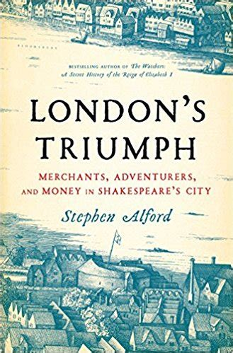 s triumph merchants adventurers and money in shakespeare s city books home manhattan book review
