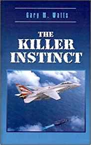 into the killer instinct books the killer instinct gary m watts 9780759666962