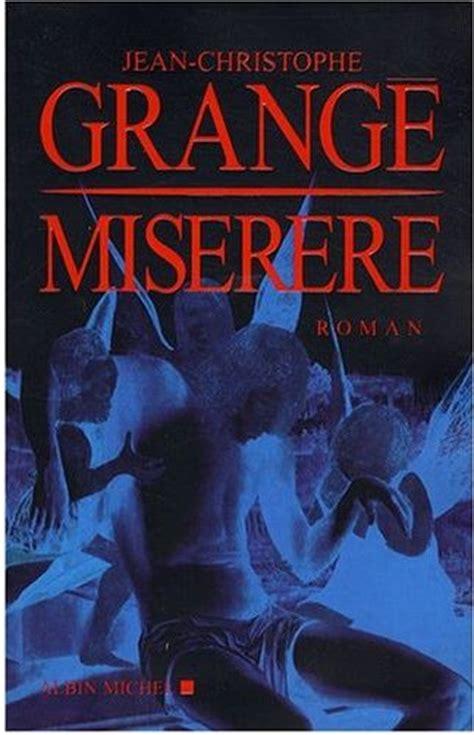 Jean Christophe Grange Miserere by Miserere Jean Christophe Grang 233 Livres Et Compagnie