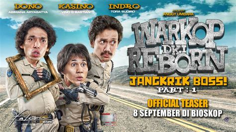film komedi warkop dki reborn 2 warkop dki reborn jangkrik boss part 1 official teaser