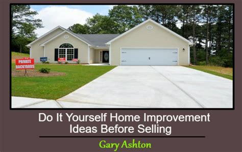 do it yourself home improvement ideas before selling