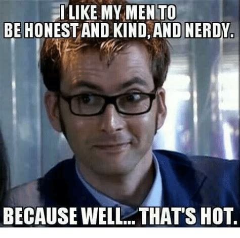 Thats Hot Meme - tlike my mento be honestand kind and nerdy because well