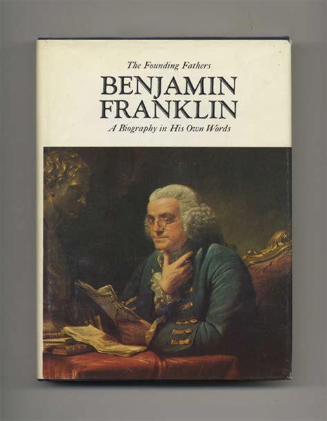biography of benjamin franklin in pdf benjamin franklin a biography in his own words thomas