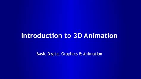 computer animation basics an introduction introduction to 3d animation