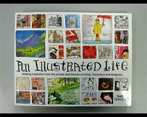 an illustrated life drawing an illustrated life drawing inspiration from the private sketchbooks of artists illustrators