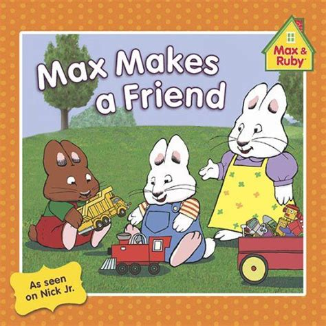 ruby and me books max makes a friend max and ruby books me and my